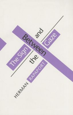 Between the Sign and the Gaze, Herman Rapaport