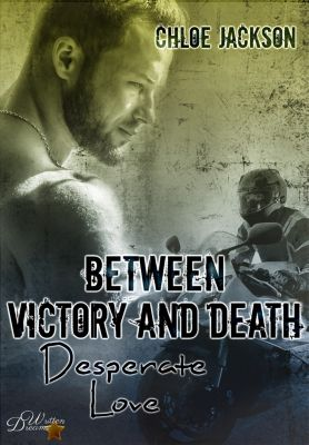 Between Victory and Death: Between Victory and Death: Desperate Love, Chloe Jackson