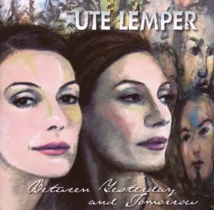 Between Yesterday And Tomorrow, Ute Lemper