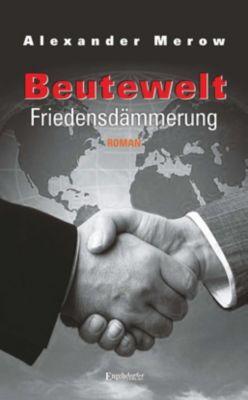 Beutewelt - Friedensdämmerung - Alexander Merow pdf epub