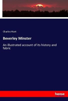 Beverley Minster, Charles Hiatt