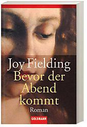 Bevor der Abend kommt, Joy Fielding