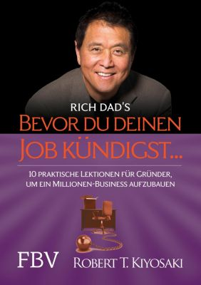 Bevor du deinen Job kündigst ..., Robert T. Kiyosaki