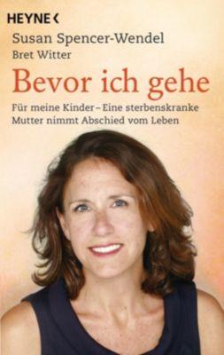 Bevor ich gehe, Susan Spencer-Wendel, Bret Witter