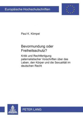 Bevormundung oder Freiheitsschutz?, Paul K. Klimpel