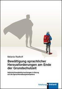 Bewältigung sprachlicher Herausforderungen am Ende der Grundschulzeit - Melanie Radhoff |