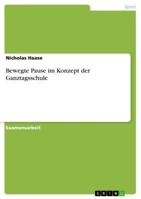 Bewegte Pause im Konzept der Ganztagsschule, Nicholas Haase
