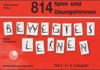 Bewegtes Lernen: Tl.2 841 Spiel- und Übungsformen, Michel Bawidamann