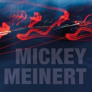 Bewegungen, Mickey Meinert