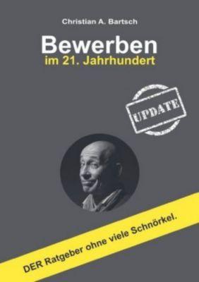 Bewerben im 21. Jahrhundert - UPDATE - Christian A. Bartsch  