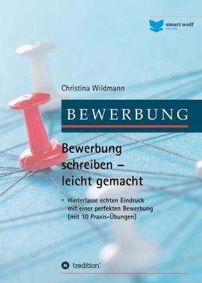 Bewerbung schreiben leicht gemacht, Christina Wildmann
