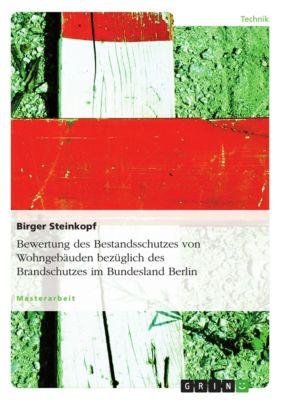 Bewertung des Bestandsschutzes von Wohngebäuden bezüglich des Brandschutzes im Bundesland Berlin, Birger Steinkopf