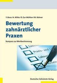 Bewertung zahnärztlicher Praxen, Frank Boos, Axel Witte, Doris Zur Mühlen, Markus Rohner
