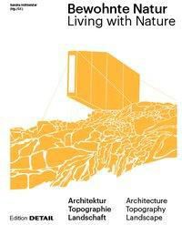 Bewohnte Natur; Living with Nature