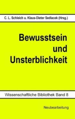 Bewusstsein und Unsterblichkeit, Carl Ludwig Schleich