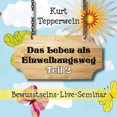 Bewusstseins-Live-Seminar: Das Leben als Einweihungsweg - Teil 2