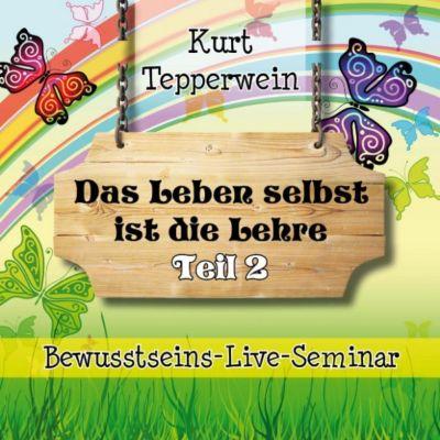Bewusstseins-Live-Seminar: Das Leben selbst ist die Lehre - Teil 2