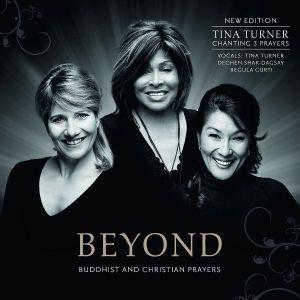 Beyond 2te Edition, Tina Turner, Regula Curti, Dechen Shak-Dagsay