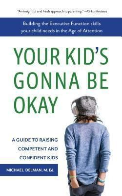 Beyond BookSmart Inc.: Your Kid's Gonna Be Okay, Michael Delman
