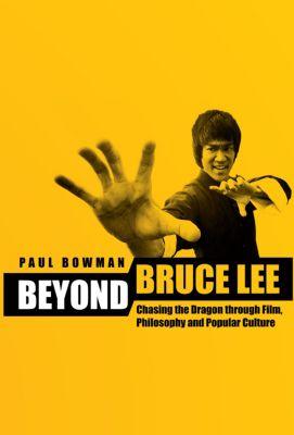 Beyond Bruce Lee, Paul Bowman
