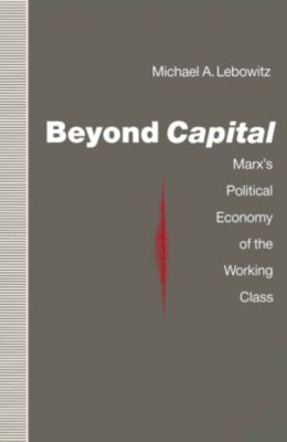 Beyond Capital, Michael A. Lebowitz