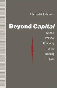 Beyond Capital, Michael A. Lebowitz