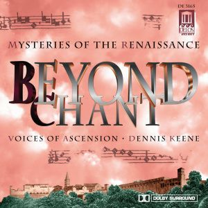 Beyond Chant, Dennis Keene, Voices Of Ascension