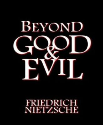 Beyond Good and Evil, Frederich Nietzche