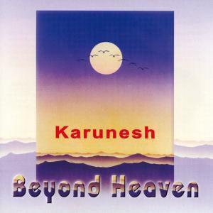 Beyond Heaven, Karunesh