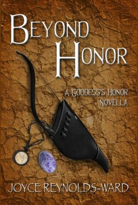 Beyond Honor: A Goddess's Honor Novella, Joyce Reynolds-Ward