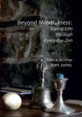 Beyond Mindfulness, Ken Jones