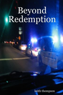 Beyond Redemption, Keith Thompson