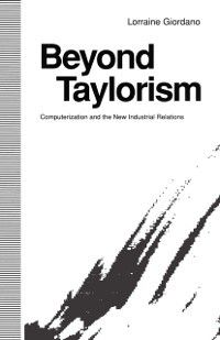 Beyond Taylorism, Lorraine Giordano