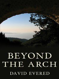 Beyond the Arch, David Evered