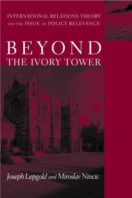 Beyond the Ivory Tower, Joseph Lepgold, Miroslav Nincic