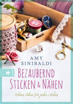 Bezaubernd sticken und nähen - Amy Sinibaldi |