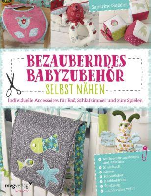 Bezauberndes Babyzubehör selbst nähen, Sandrine Guédon