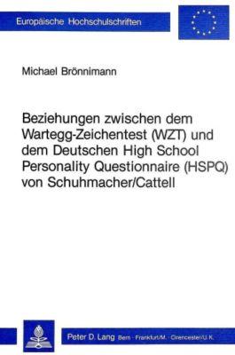 Beziehungen zwischen dem Wartegg-Zeichentest (WZT) und dem deutschen High School Personality Questionnaire (HSPQ) von Schuhmacher/Cattell - Michael Brönnimann |