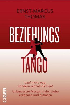 Beziehungs-Tango Lauf nicht weg, sondern schnall dich an, Marcus E. Thomas