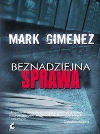 Beznadziejna sprawa, Mark Gimenez