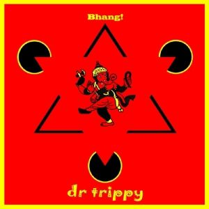 Bhang, Dr Trippy