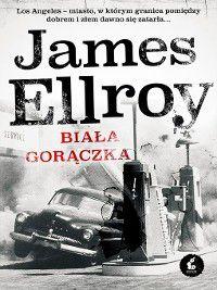 Biała gorączka, James Ellroy