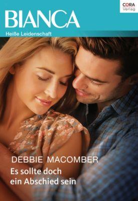 Bianca: Es sollte doch ein Abschied sein, Debbie Macomber
