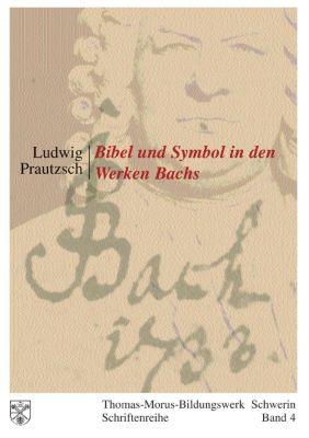 Bibel und Symbol in den Werken Bachs, Ludwig Prautzsch