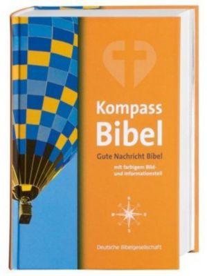 Bibelausgaben: Kompass-Bibel - Gute Nachricht Bibel mit farbigem Bild- und Informationsteil (Nr.1696)