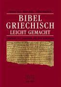 Bibelgriechisch leicht gemacht, Werner Stoy, Klaus Haag, Wilfrid Haubeck