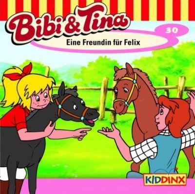 Bibi & Tina Band 30: Eine Freundin für Felix (1 Audio-CD), Bibi und Tina