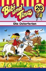 Bibi und Tina, Cassetten: Nr.26 Die Osterferien, 1 Cassette, Bibi und Tina