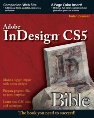 Bible: InDesign CS5 Bible, Galen Gruman