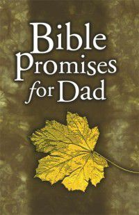 Bible Promises for Dad, Holman Reference Editorial Staff